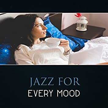Jazz for Every Mood – Autumn Rest, Positive Sounds for Inspiration, Easy Listening for Good and Bad Mood, Sweet Home