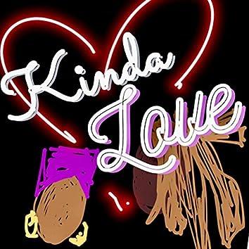Kinda Love
