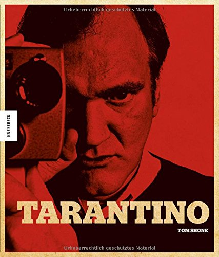 Tarantino: Der Kultregisseur von Pulp Fiction, Reservoir Dogs, Kill Bill, Inglorious Basterds, Django Unchained, The Hateful Eight. Seine Filme, sein Leben. - Partnerlink