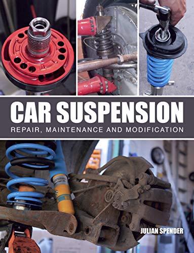 Car Suspension: Repair, Maintenance and Modification (English Edition)