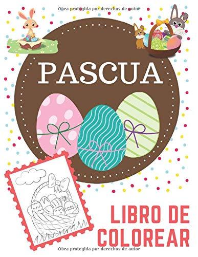 Pascua Libro de Colorear: Libro de colorear de huevos de Pascua para niños de 2 a 8 años: niños pequeños y preescolares