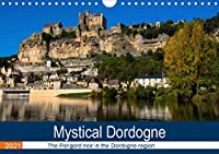 Mystical Dordogne (Wall Calendar 2021 DIN A4 Landscape): The beauty of the Dordogne in France with it's picturesque villages is a unique area in France (Monthly calendar, 14 pages )