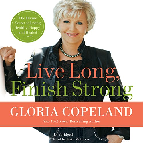 Live Long, Finish Strong audiobook cover art