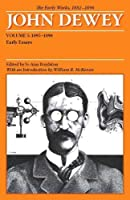 The Early Works, 1882-1898: Early Essays, 1895-1898 (The Collected Works of John Dewey, 1882-1953)