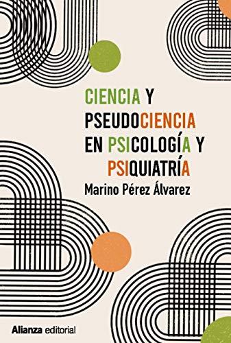 Ciencia y pseudociencia en psicología y psiquiatría de Marino Pérez Álvarez