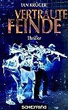 Vertraute Feinde: Thriller (Jan Steiger 2)