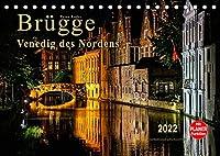 Bruegge - Venedig des Nordens (Tischkalender 2022 DIN A5 quer): Wegen seines durch Bruecken und Wasserwege gepraegten Stadtbildes wird Bruegge auch Venedig des Nordens genannt. (Geburtstagskalender, 14 Seiten )