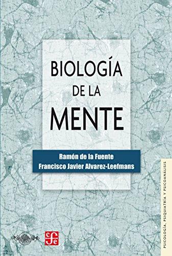Biología de la mente (Psicologia, Psiquiatria Y Psicoanalisis) (Spanish Edition)