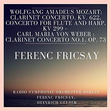 Wolfgang Amadeus Mozart: Clarinet Concerto, KV. 622, Concerto for Flute and Harp, KV 299 - Carl Maria Von Weber : Clarinet Concerto No.1, Op. 73