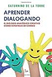 Aprender dialongando: El diálogo analógico creativo como estrategia de cambio