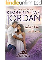 When I'm With You: A Contemporary Christian Romance (New Hope Falls Book 5)