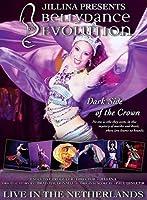 Jillina Presents Bellydance Evolution - Dark Side of the Crown - Live in the Netherlands DVD