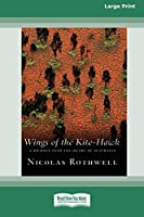 Wings of the Kite-Hawk: A Journey Into the Heart of Australia (16pt Large Print Edition)