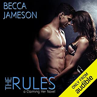 The Rules     Claiming Her, Book 1              By:                                                                                                                                 Becca Jameson                               Narrated by:                                                                                                                                 Grayson Ash                      Length: 8 hrs     Not rated yet     Overall 0.0