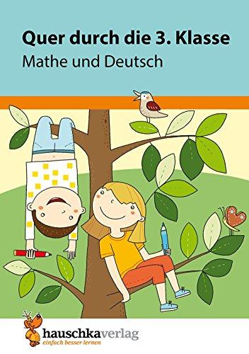 Quer durch die 3. Klasse, Mathe und Deutsch - A5-Übungsblock (Lernspaß Übungsblöcke, Band 663)