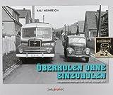 Überholen ohne Einzuholen: Fotografische Streifzüge in der DDR ...