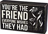 Primitives by Kathy 34698 Classic Black and White Box Sign, 8 x 5-Inches, You're The Friend