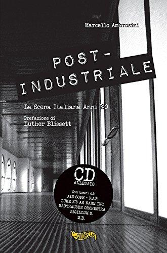 Post-Industriale: La Scena Italiana Anni '80