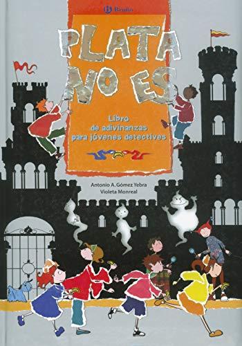 Plata no es: Libro de adivinanzas para jóvenes detectives (Castellano - A Partir De 6 Años - Álbumes - Oro Parece)