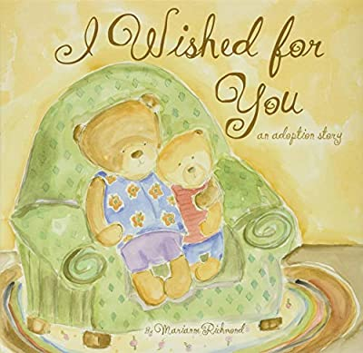 I Wished for You: An Adoption Story for Kids by Marianne Richmond
