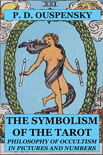 SYMBOLISM OF THE TAROT: Philosophy Of Occultism In Pictures And Numbers
