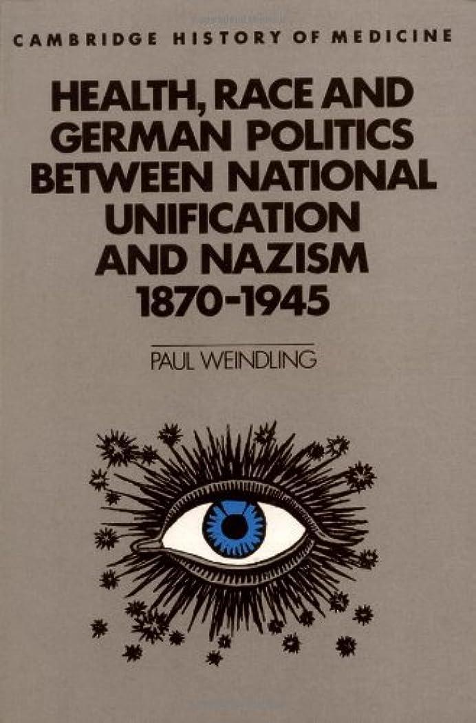 メイエラ系統的運河Health, Race and German Politics (Cambridge Studies in the History of Medicine)