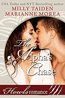 The Alpha's Chase: Howls Romance by [Marianne Morea, Milly Taiden]