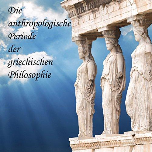Die anthropologische Periode der griechischen Philosophie cover art