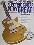 How to Make Your Electric Guitar Play Great-2nd Edition