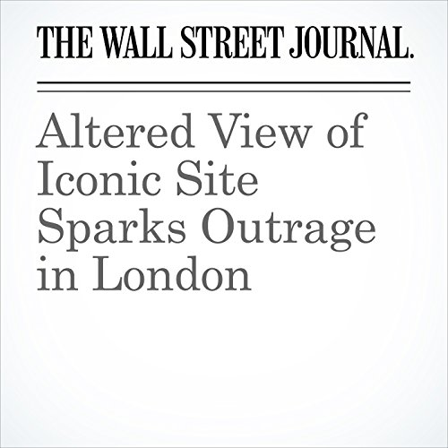 Altered View of Iconic Site Sparks Outrage in London copertina