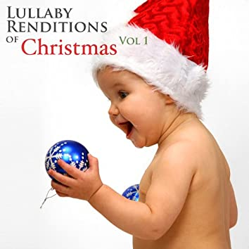 Lullaby Renditions of Christmas Vol 1