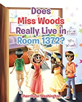 Does Miss Woods Really Live in Room 1372?