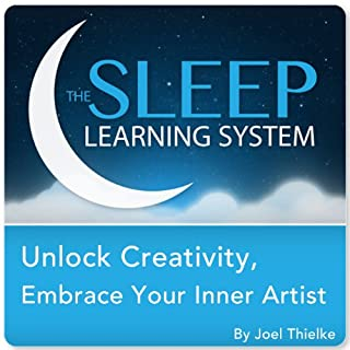 Unlock Creativity, Embrace Your Inner Artist with Hypnosis, Meditation, and Affirmations (The Sleep Learning System) cover art