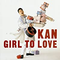 GIRL TO LOVE by KAN (2010-10-26)