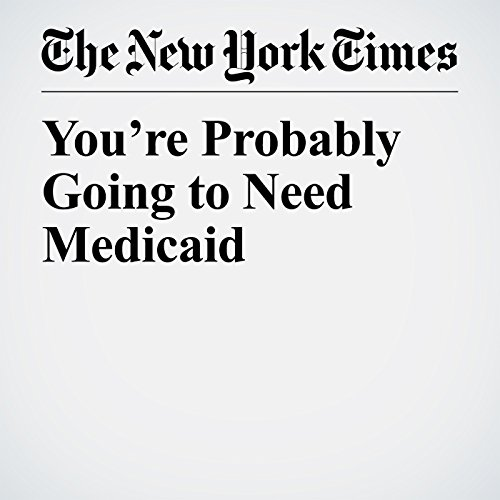 You're Probably Going to Need Medicaid audiobook cover art