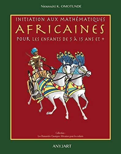 Enkonduko al Afrika Matematiko por Infanoj de 5 ĝis 15 Jaroj kaj +