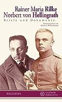 Rainer Maria Rilke - Norbert von Hellingrath: Briefe und Dokumente