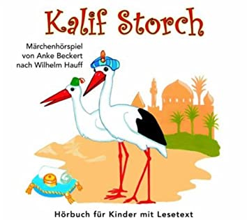 Kalif Storch (Märchenhörspiel Von Anke Beckert Nach Wilhelm Hauff)