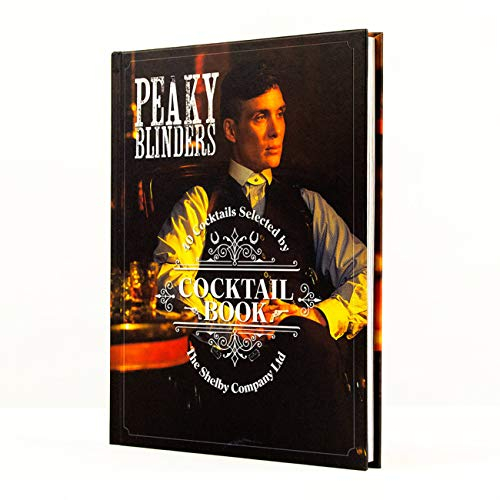 Peaky Blinders Cocktail Book: 40 Cocktails Selected by the Shelby Company Ltd