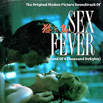 Sex Fever (Island of a Thousand Delights) [Original Motion Picture Soundtrack]