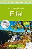Wanderführer Eifel - Die 40 schönsten Touren zum Wandern: Wanderführer Eifel: Die 40 schönsten Touren zum Wandern rund um Burg Ramstein, Bitburg, Daun, ... Schönecker S... (Bruckmanns Wanderführer)