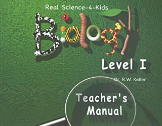 Real Science -4- Kids, Biology Level 1 Teacher's Manual