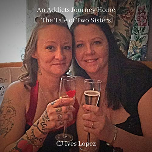 An Addicts Journey Home Audiobook By CJ Ives Lopez cover art
