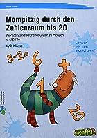Mompitzig durch den Zahlenraum bis 20: Monsterstarke Rechenuebungen zu Mengen und Zahlen (1. und 2. Klasse)