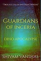 Guardians of Inceria: Dino Apocalypse