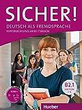 SICHER B2.1 Kursb.u.Arb.+CD (al./ej.+CD): Kurs- und Arbeitsbuch B2.1 Lektion 1-6 mit Audio-CD zum