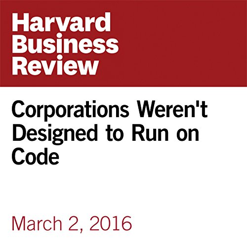 Corporations Weren't Designed to Run on Code audiobook cover art