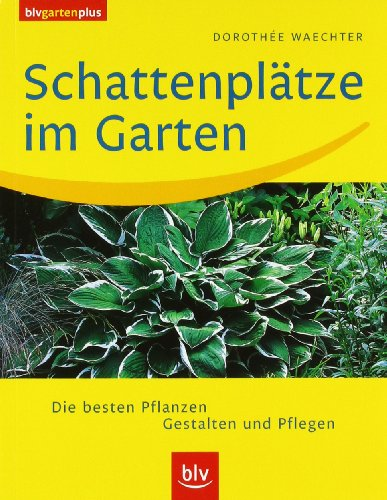Schattenplätze im Garten: Die besten...