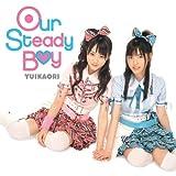 Our Steady Boy(DVD付)
