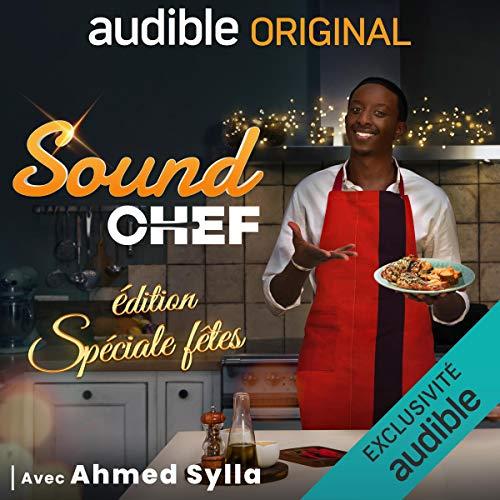 Sound Chef - Edition Spéciale Fêtes avec Ahmed Sylla cover art